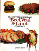 The Southern Heritage Beef  Veal   Lamb Cookbook Book