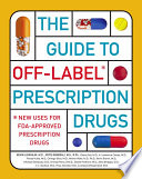 """The Guide to Off-label Prescription Drugs: New Uses for FDA-approved Prescription Drugs"" by Kevin R. Loughlin, Joyce A. Generali"
