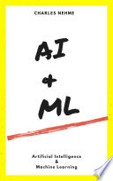 The Simple Path to Learn Artificial Intelligence and Machine Learning