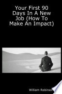 Your First 90 Days in a New Job  How to Make an Impact