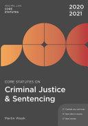 Core Statutes on Criminal Justice   Sentencing 2020 21