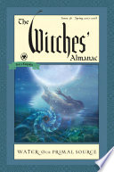 The Witches' Almanac, Issue 36 Spring 2017 - 2018  : Water, Our Primal Source , Ausgabe 36