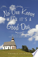 No One Knows When It s a Good Day Book