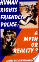 Human Rights Friendly Police  : A Myth Or Reality
