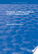 CRC Handbook of Biological Effects of Electromagnetic Fields Book