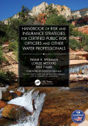 Handbook of Risk and Insurance Strategies for Certified Public Risk Officers and other Water Professionals