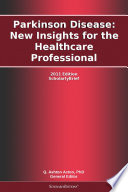 Parkinson Disease New Insights For The Healthcare Professional 2011 Edition Book PDF