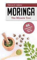 Moringa - The Miracle Tree