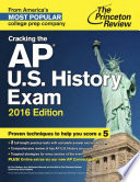 Cracking the AP U. S. History Exam, 2016 Edition