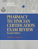 Delmar Learning s Pharmacy Technician Certification Exam Review