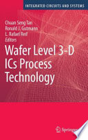 Wafer Level 3 D ICs Process Technology