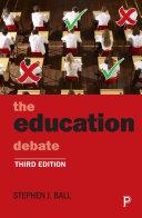 The education debate (Third Edition)