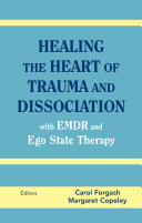 Healing the Heart of Trauma and Dissociation with EMDR and Ego State Therapy Pdf/ePub eBook