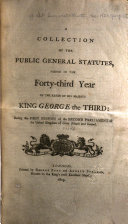 Pdf A Collection of the Public General Statutes, Passed in the Forty-third Year of the Reign of His Majesty King George the Third