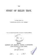 The story of Helen Troy, by the author of 'Golden rod'.