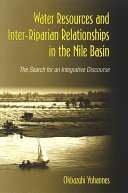 Water Resources and Inter Riparian Relations in the Nile Basin