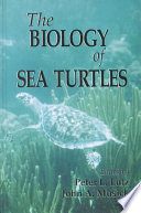 """""""The Biology of Sea Turtles"""" by Peter L. Lutz, John A. Musick"""
