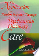 The Application Of Problem Solving Therapy To Psychosocial Oncology Care Book PDF