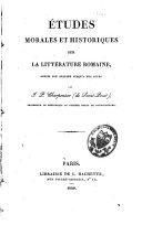 Etudes morales et historiques sur la littérature romaine, depuis son origine jusqu'à nos jours