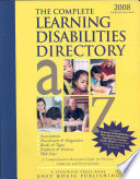 The Complete Learning Disabilities Directory  : Associations, Products, Resources, Magazines, Books, Services, Conferences, Web Sites