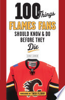 100 Things Flames Fans Should Know   Do Before They Die