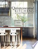 Quintessential Kitchens by Matthew Quinn