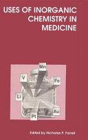 Uses of Inorganic Chemistry in Medicine