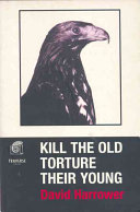 Kill The Old  Torture The Young