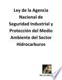 Ley de la Agencia Nacional de Seguridad Industrial y Protección del Medio Ambiente del Sector Hidrocarburos