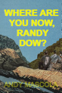 Where Are You Now  Randy Dow