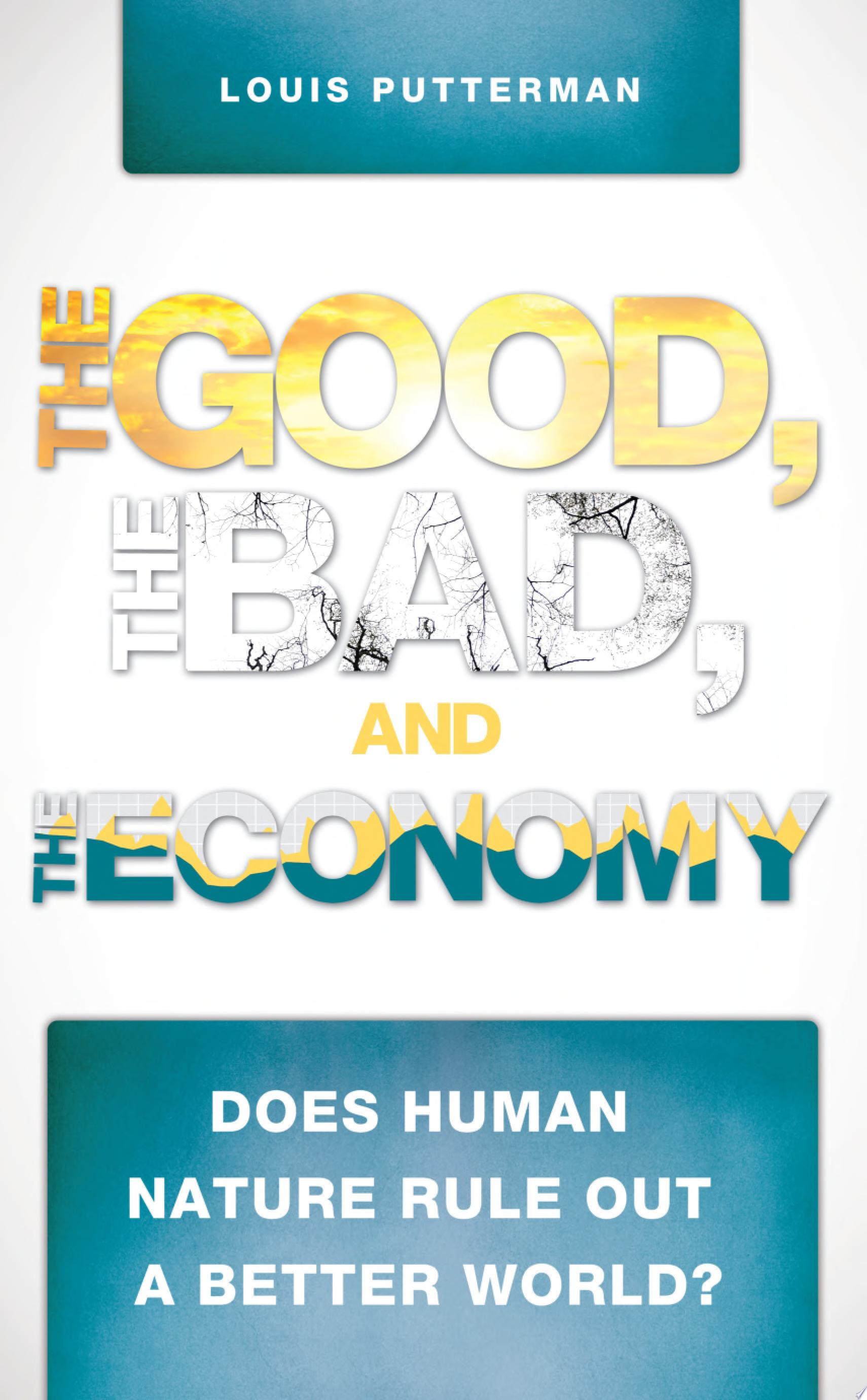 The Good  the Bad  and the Economy