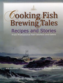 Cooking Fish and Brewing Tales