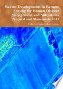 Recent Developments in Remote Sensing for Human Disaster Management and Mitigation Natural and Man-Made (2013)
