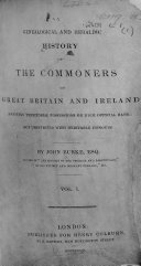 A Genealogical and Heraldic History of the Commoners of Great Britain and Ireland  Enjoying Territorial Possessions Or High Official Rank