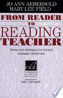 From Reader to Reading Teacher, Issues and Strategies for Second Language Classrooms by Jo Ann Aebersold,Mary Lee Field PDF