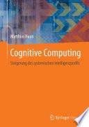 Cognitive Computing  : Steigerung des systemischen Intelligenzprofils