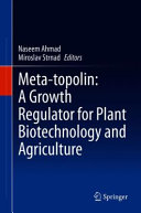 Meta topolin  A Growth Regulator for Plant Biotechnology and Agriculture