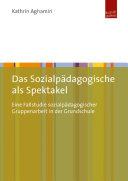 Das Sozialpädagogische als Spektakel