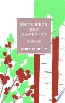 White Birch  Red Hawthorn