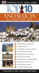 Eyewitness Top 10 Travel Guide   Andalucia and Costa Del Sol