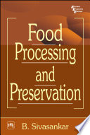 """FOOD PROCESSING AND PRESERVATION"" by B. SIVASANKAR"