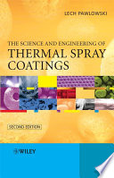 The Science and Engineering of Thermal Spray Coatings Book