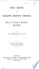 The Hope of Christ s Second Coming  how is it Taught in Scripture  and Why