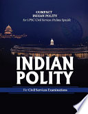 Compact Indian Polity & Constitution for UPSC Civil Services Prelims and State PSC Exam