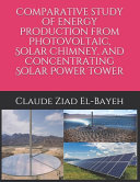 Comparative Study of Energy Production from Photovoltaic  Solar Chimney  and Concentrating Solar Power Tower