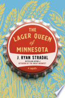 link to The lager queen of Minnesota in the TCC library catalog