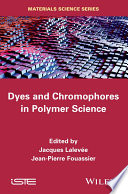 Dyes and Chromophores in Polymer Science Book