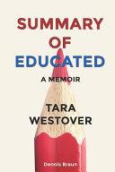 Summary of Educated a Memoir by Tara Westover