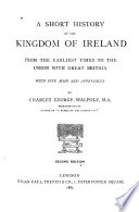 A Short History of the Kingdom of Ireland from the Earliest Times to the Union with Great Britain Book PDF