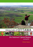 Hiking Trails of Ottawa  the National Capital Region  and Beyond